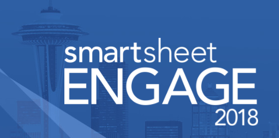 Smartsheet ENGAGE 2018  - Bellevue, WA - October 1-4
